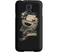 Save Before It's Too Late Samsung Galaxy Case/Skin