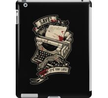Save Before It's Too Late iPad Case/Skin