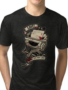 Save Before It's Too Late Tri-blend T-Shirt