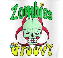 Zombies Groovy  Poster