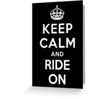 Keep Calm and Ride On Greeting Card