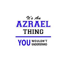 It's an AZRAEL thing, you wouldn't understand !! by allnames