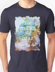 Inspirational Quote - She Believed She Could So She Did. Unisex T-Shirt