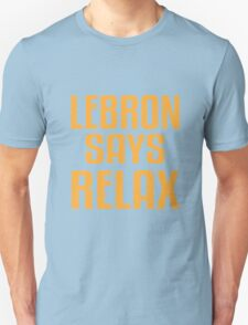 LeBron Says Relax T-Shirt