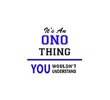 It's an ONO thing, you wouldn't understand !! by thenamer