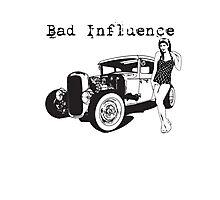 Bad Influence Photographic Print