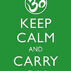 Keep Calm and Carry Om T Shirts & Other Products by RDography