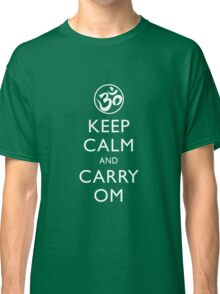 Keep Calm and Carry Om T Shirts & Other Products Classic T-Shirt