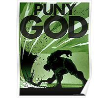 HULK SMASH!! PUNY GOD Poster