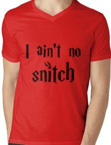 I ain't no snitch  Mens V-Neck T-Shirt