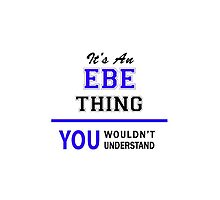 It's an EBE thing, you wouldn't understand !! by allnames