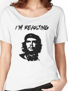 Che Guevara I'm Revolting Women's Relaxed Fit T-Shirt