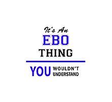 It's an EBO thing, you wouldn't understand !! by allnames