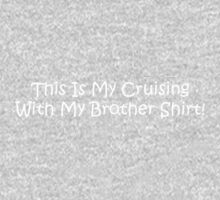 This Is My Cruising With My Brother Shirt Baby Tee
