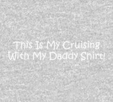This Is My Cruising With My Daddy Shirt Kids Tee
