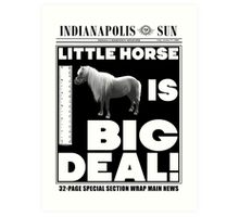 Little horse is big deal. (white) Art Print