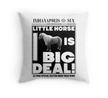 Little horse is big deal. (white) Throw Pillow