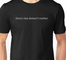 (lens) size doesn't matter Unisex T-Shirt