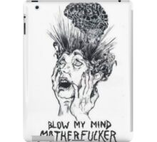 blow my mind motherfucker iPad Case/Skin