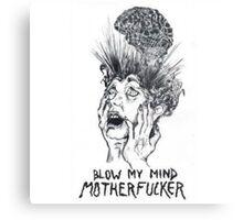 blow my mind motherfucker Metal Print