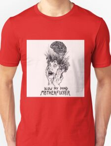 blow my mind motherfucker Unisex T-Shirt