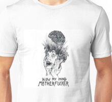 blow my mind motherfucker Unisex T-Shirt