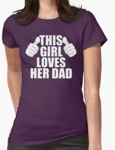 THIS GIRL LOVES HER DAD T-Shirt