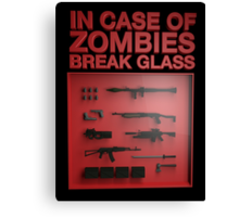 In Case of Zombies Break Glass  Canvas Print
