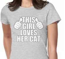 THIS GIRL LOVES HER CAT Womens Fitted T-Shirt