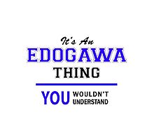 It's an EDOGAWA thing, you wouldn't understand !! by allnames