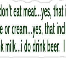 I am Vegan...I do drink Beer. Sticker