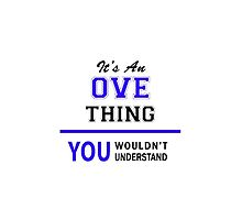 It's an OVE thing, you wouldn't understand !! by thenamer