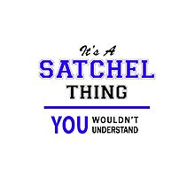 It's a SATCHEL thing, you wouldn't understand !! by thestarmaker