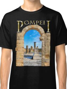 The Ruins Of Ancient Pompeii Classic T-Shirt