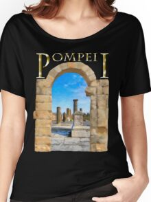 The Ruins Of Ancient Pompeii Women's Relaxed Fit T-Shirt