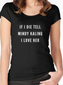 tell mindy kaling i love her Women's Fitted Scoop T-Shirt