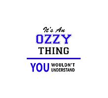 It's an OZZY thing, you wouldn't understand !! by thenamer