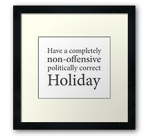 Have a Politically Correct Holiday Framed Print