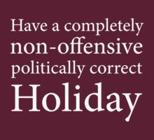 Have a Politically Correct Holiday by TheShirtYurt