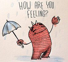 How are you feeling? Really?  by Chloe Fennell