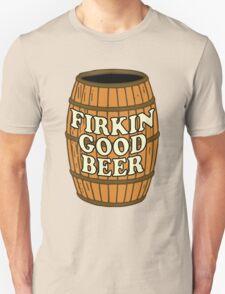 Firkin Good Beer Shirt T-Shirt