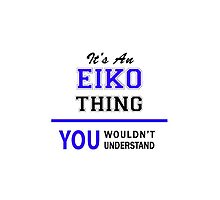 It's an EIKO thing, you wouldn't understand !! by allnames