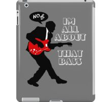 All about that bass iPad Case/Skin