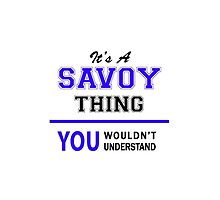 It's a SAVOY thing, you wouldn't understand !! by thestarmaker