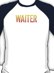 Cool 'Waiter because Badass Isn't an Official Job Title' Tshirt, Accessories and Gifts T-Shirt