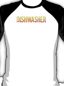 Fun 'Dishwasher because Badass Isn't an Official Job Title' Tshirt, Accessories and Gifts T-Shirt
