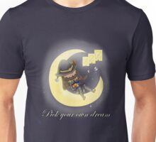 Pick your own dream Unisex T-Shirt