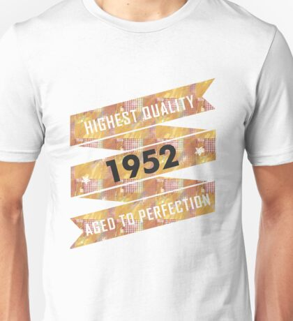 Highest Quality 1952 Aged To Perfection Unisex T-Shirt