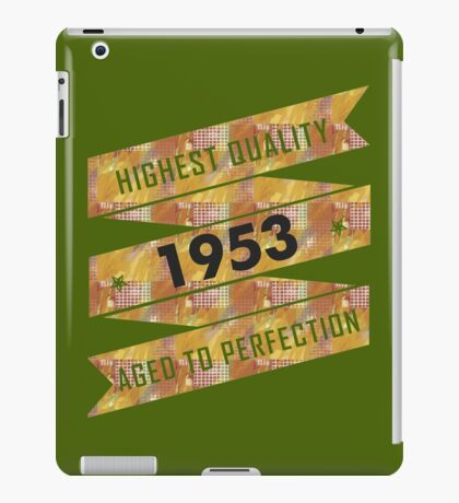 Highest Quality 1953 Aged To Perfection iPad Case/Skin