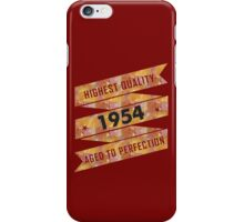 Highest Quality 1954 Aged To Perfectio iPhone Case/Skin